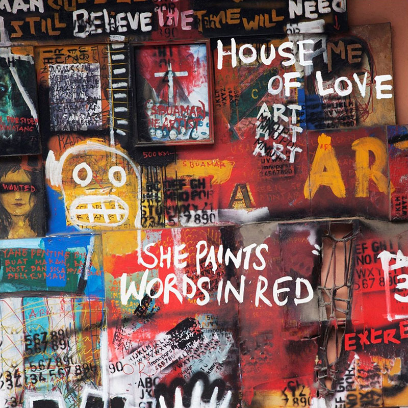 The House Of Love 'She Paints Words In Red'